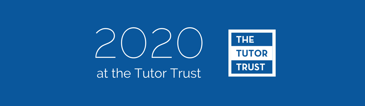 2020:  A year of challenge and change for Tutor Trust – 17th December 2020